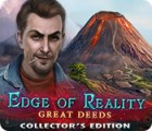 Edge of Reality: Great Deeds Collector's Edition game