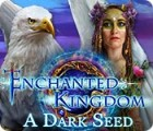Enchanted Kingdom: A Dark Seed game