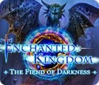 Enchanted Kingdom: The Fiend of Darkness game