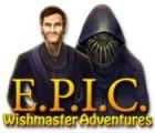 E.P.I.C.: Wishmaster Adventures game
