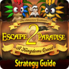 Escape From Paradise 2: A Kingdom's Quest Strategy Guide game