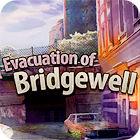 Evacuation Of Bridgewell game