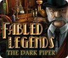 Fabled Legends: The Dark Piper game