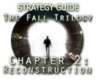 The Fall Trilogy Chapter 2: Reconstruction Strategy Guide game