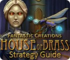Fantastic Creations: House of Brass Strategy Guide game