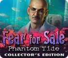Fear for Sale: Phantom Tide Collector's Edition game