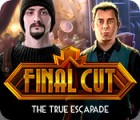 Final Cut: The True Escapade game