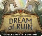 Forgotten Kingdoms: Dream of Ruin Collector's Edition game