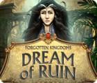 Forgotten Kingdoms: Dream of Ruin game