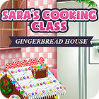 Sara's Cooking — Gingerbread House game