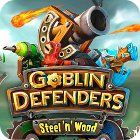 Goblin Defenders: Steel 'n' Wood game