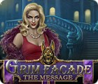 Grim Facade: The Message game