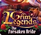 Grim Legends: The Forsaken Bride game