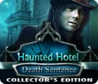 Haunted Hotel: Death Sentence Collector's Edition game