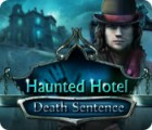 Haunted Hotel: Death Sentence game