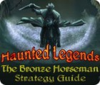 Haunted Legends: The Bronze Horseman Strategy Guide game