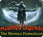 Haunted Legends: The Bronze Horseman game