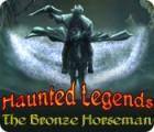 Haunted Legends: The Bronze Horseman game