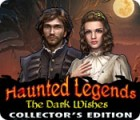 Haunted Legends: The Dark Wishes Collector's Edition game