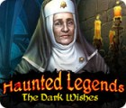 Haunted Legends: The Dark Wishes game