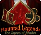 Haunted Legends: The Queen of Spades game