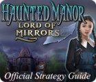 Haunted Manor: Lord of Mirrors Strategy Guide game