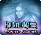 Haunted Manor: Painted Beauties game