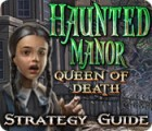 Haunted Manor: Queen of Death Strategy Guide game