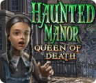 Haunted Manor: Queen of Death game