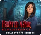 Haunted Manor: Remembrance Collector's Edition game