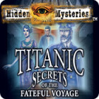 Hidden Mysteries: The Fateful Voyage - Titanic game
