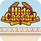 Hide Caesar game