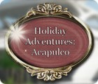 Holiday Adventures: Acapulco game