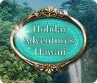 Holiday Adventures: Hawaii game