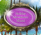 Holiday Adventures: Miami game