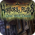Horrors And Fears: Deal With Death game