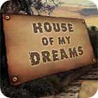 House of My Dreams game