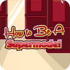 How To Be A Supermodel game