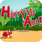 Hurry Up, Ant game