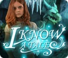 I Know a Tale game
