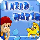 I Need Water game