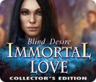 Immortal Love: Blind Desire Collector's Edition game