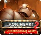 Iron Heart 2: Underground Army game