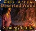 Kate Arrow: Deserted Wood Strategy Guide game