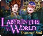 Labyrinths of the World: Shattered Soul Collector's Edition game