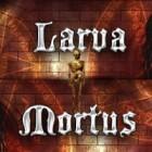 Larva Mortus game