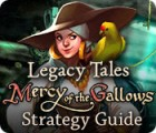 Legacy Tales: Mercy of the Gallows Strategy Guide game