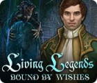 Living Legends: Bound by Wishes game