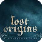 Lost Origins: The Ambrosius Child game