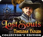 Lost Souls: Timeless Fables Collector's Edition game